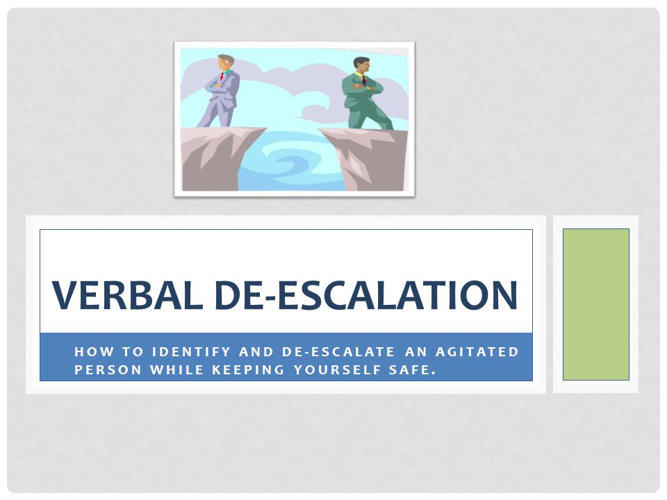 WHAT IS VERBAL DE-ESCALATION.