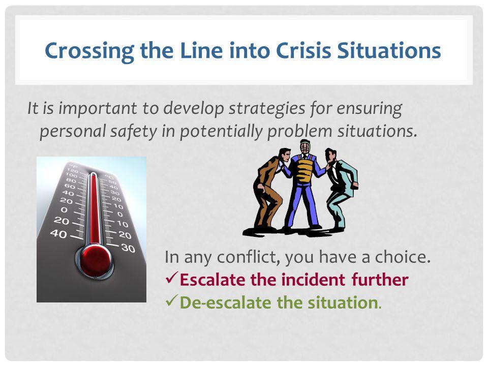 TRUST YOUR INSTINCTS If de-escalation is not working, STOP.