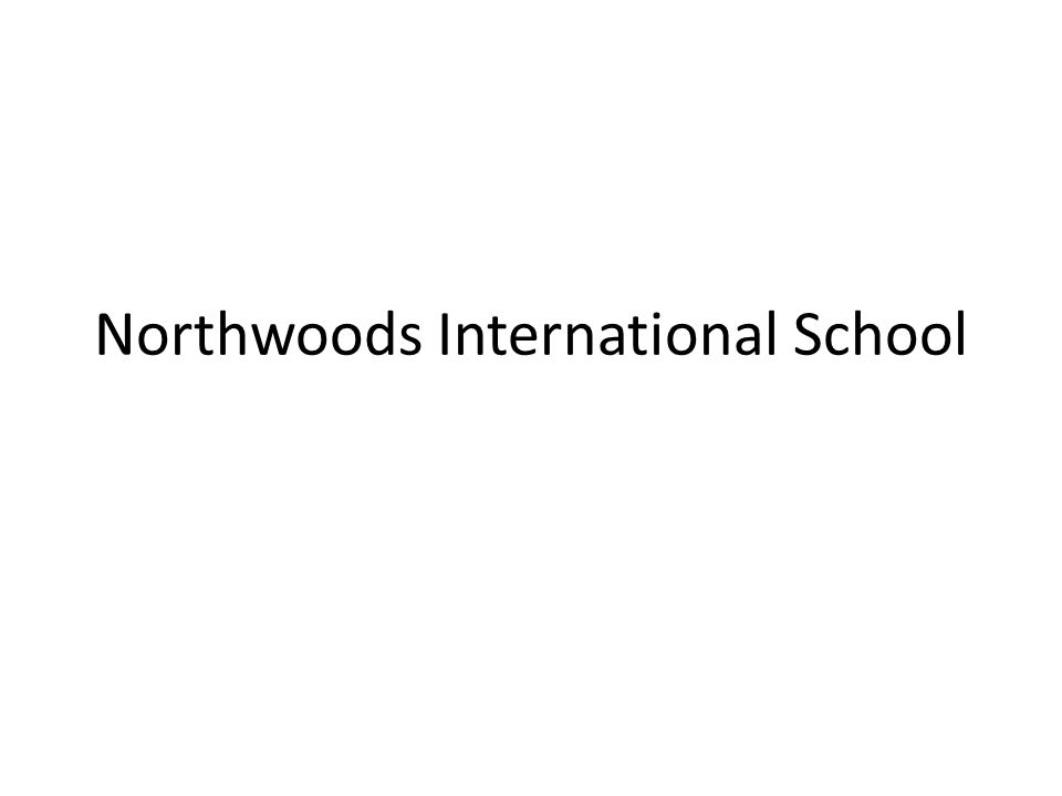 Northwoods International School