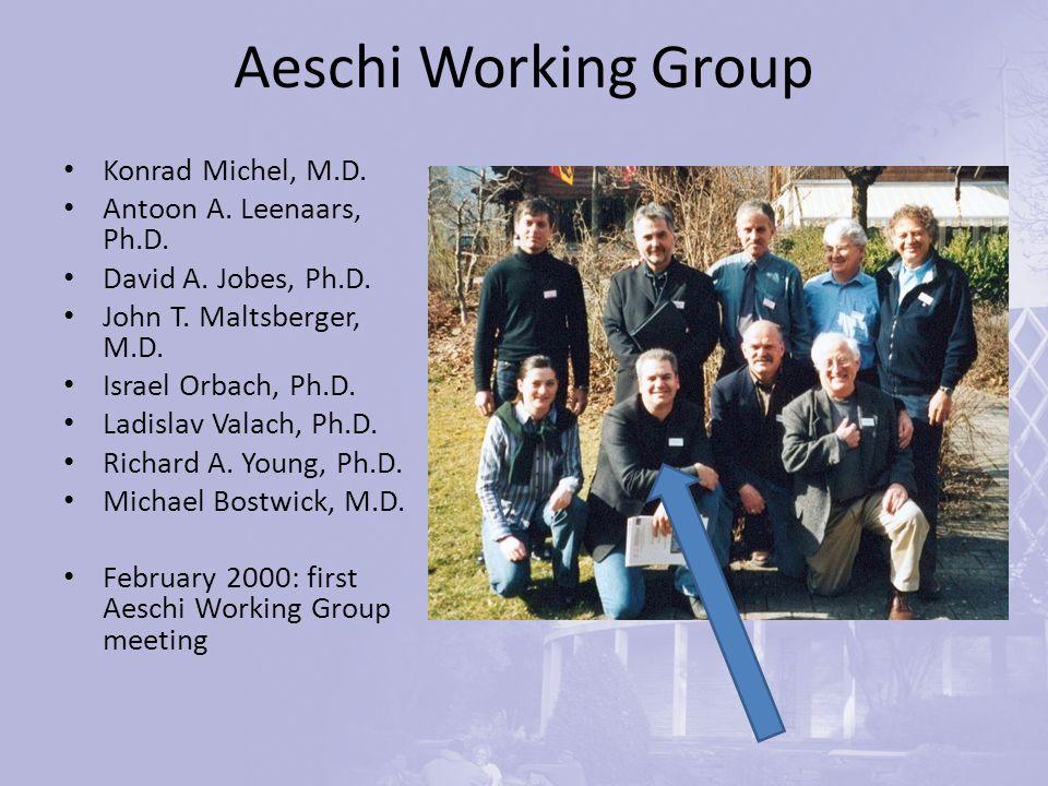 Aeschi Working Group Konrad Michel, M.D. Antoon A.