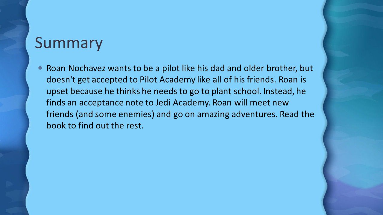 Summary Roan Nochavez wants to be a pilot like his dad and older brother, but doesn t get accepted to Pilot Academy like all of his friends.