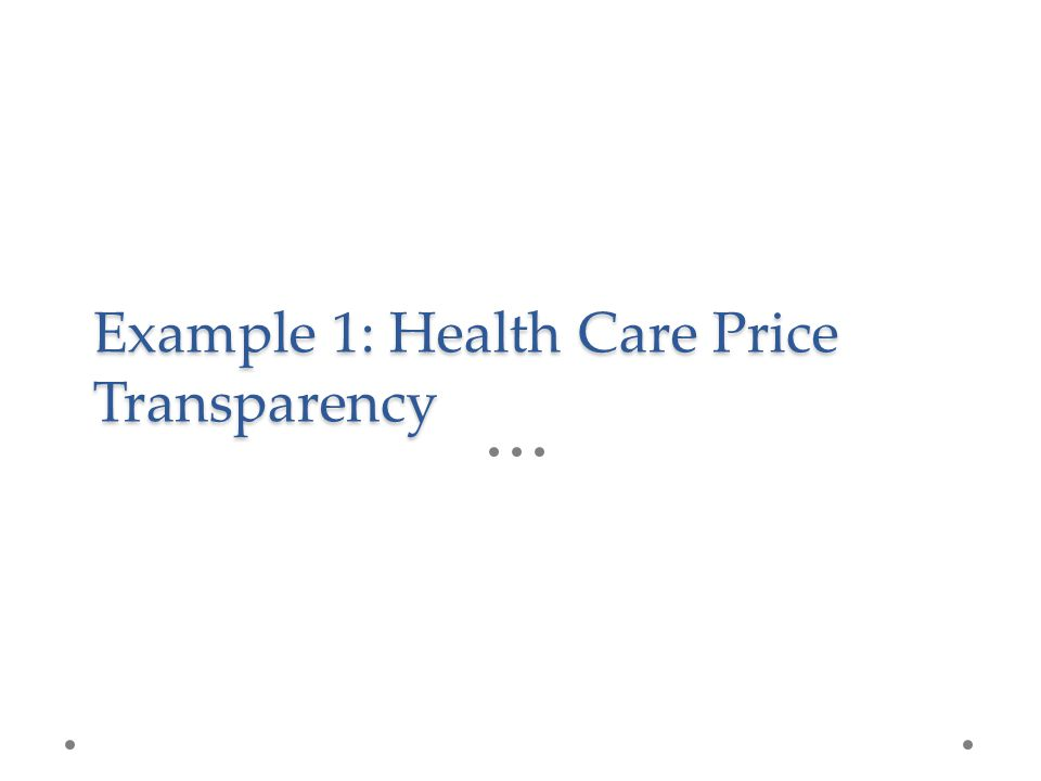 Example 1: Health Care Price Transparency