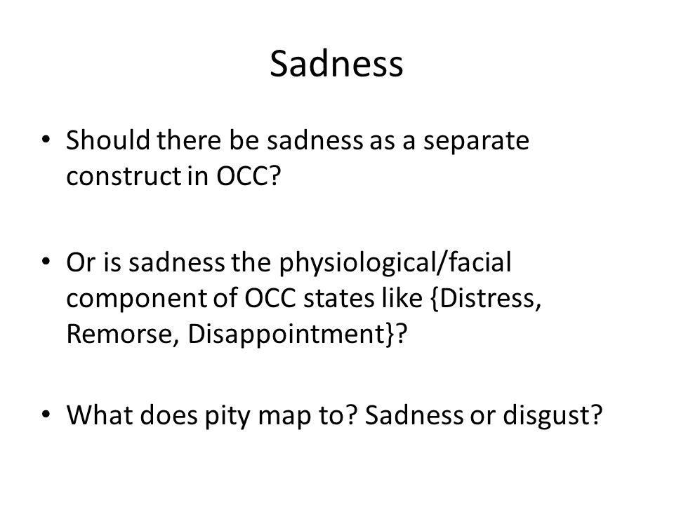 Sadness Should there be sadness as a separate construct in OCC.