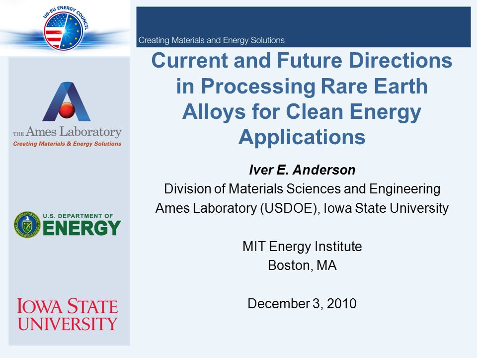 Current and Future Directions in Processing Rare Earth Alloys for Clean Energy Applications Iver E.