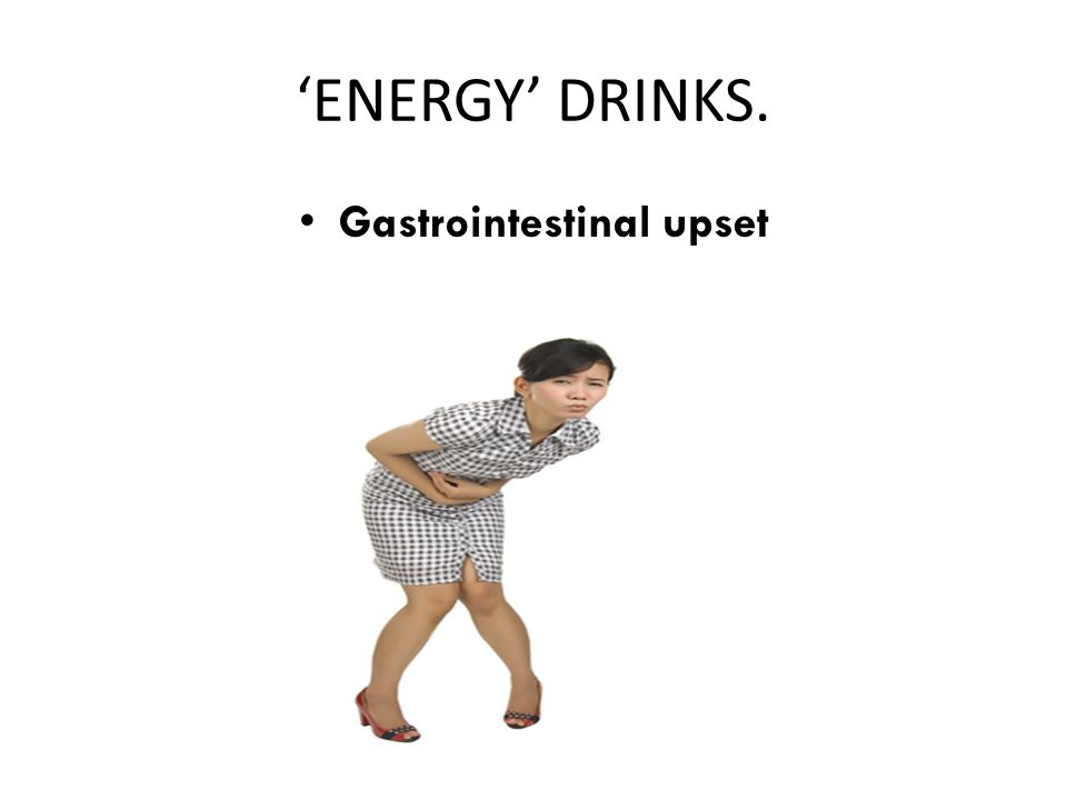 'ENERGY' DRINKS. Gastrointestinal upset