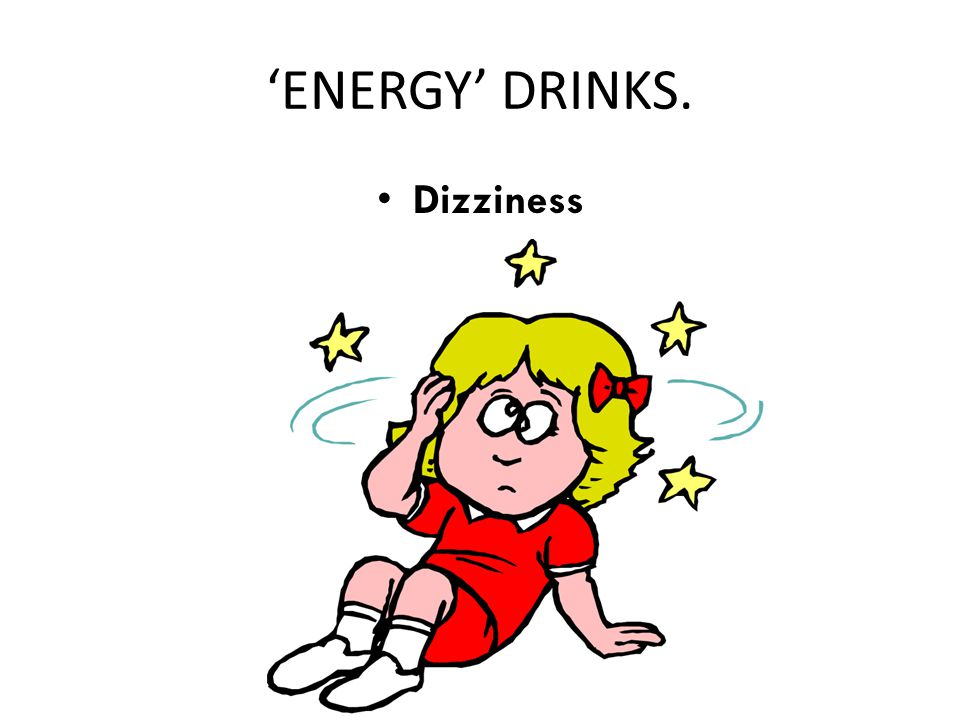 'ENERGY' DRINKS. Dizziness