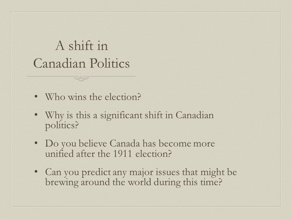 A shift in Canadian Politics Who wins the election.