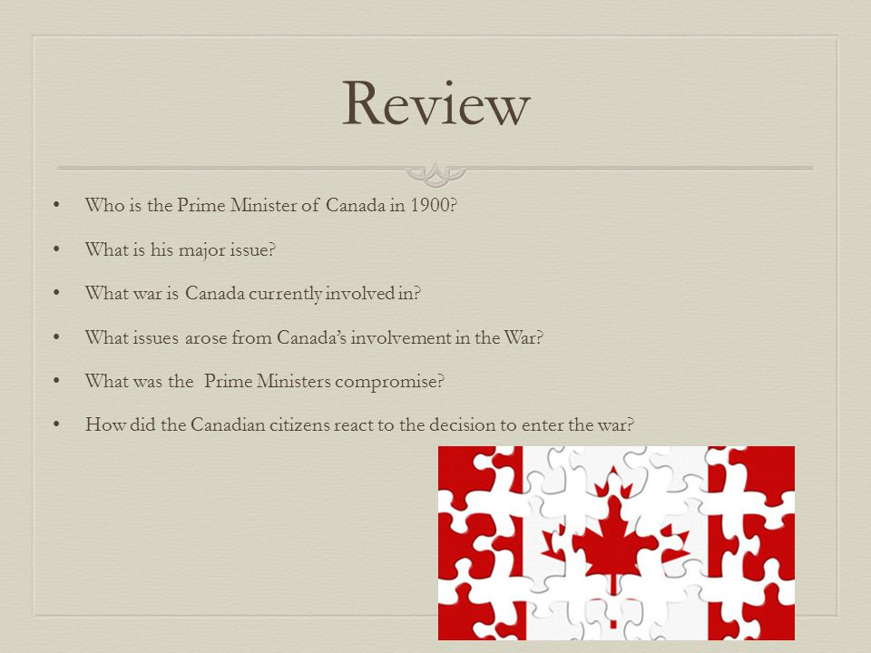 Review Who is the Prime Minister of Canada in 1900.