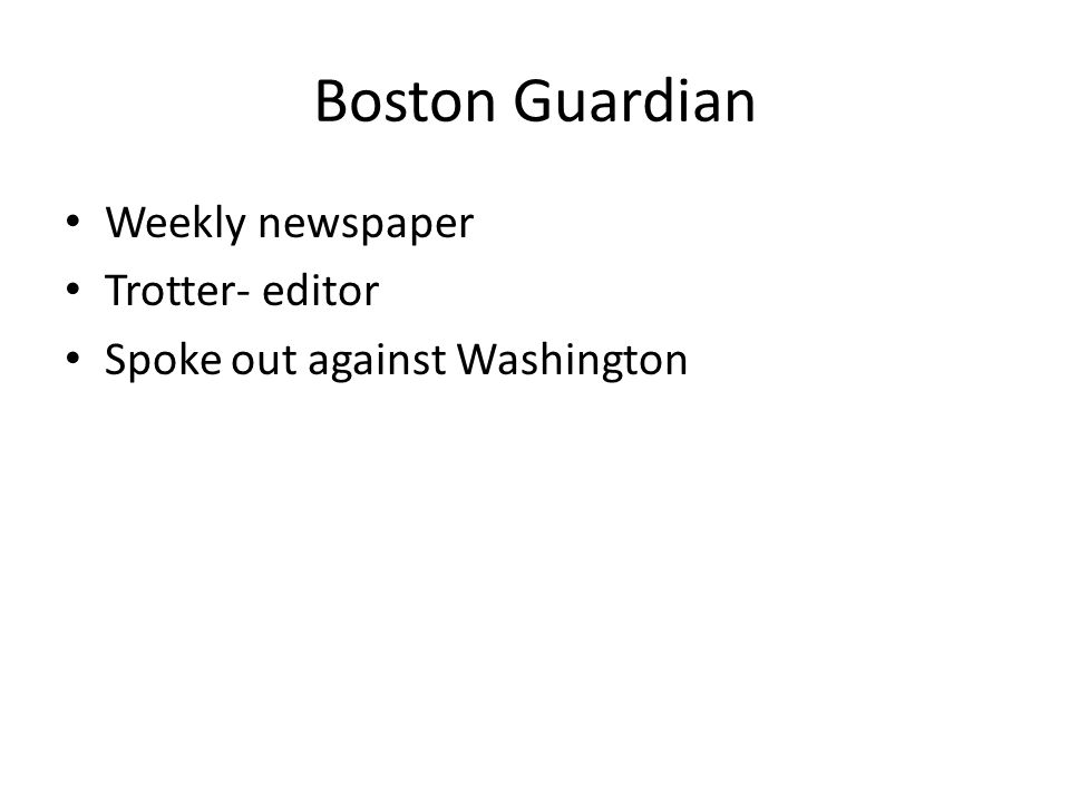 Weekly newspaper Trotter- editor Spoke out against Washington