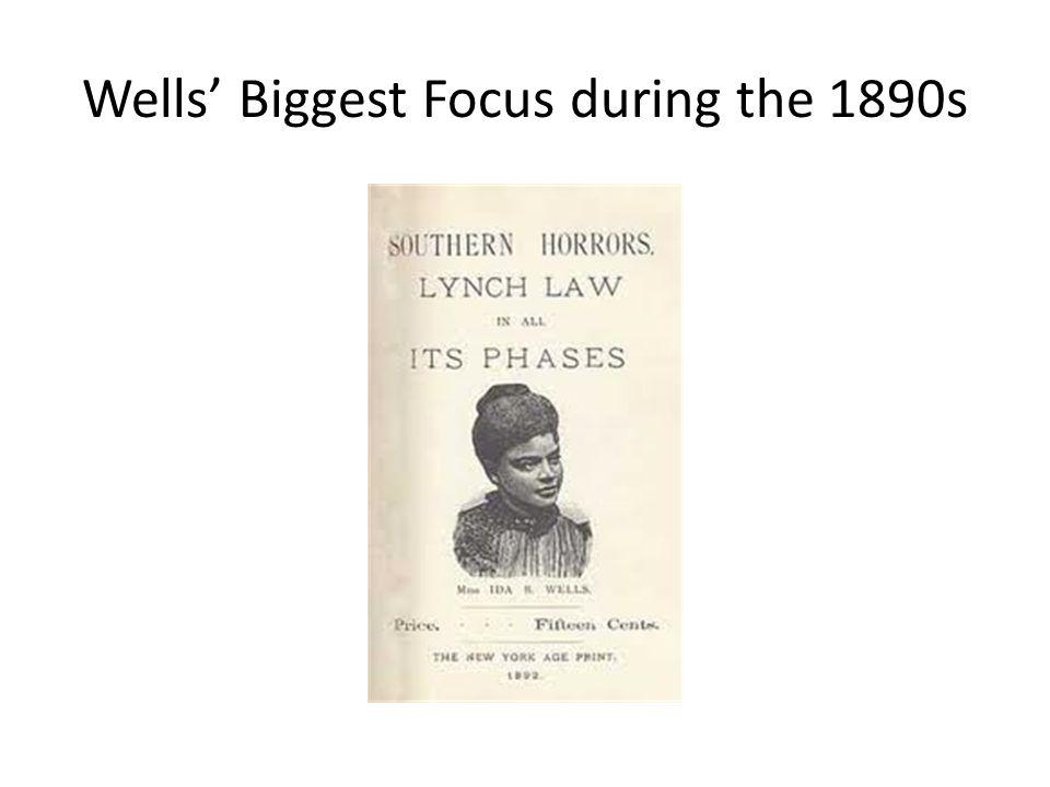Wells' Biggest Focus during the 1890s