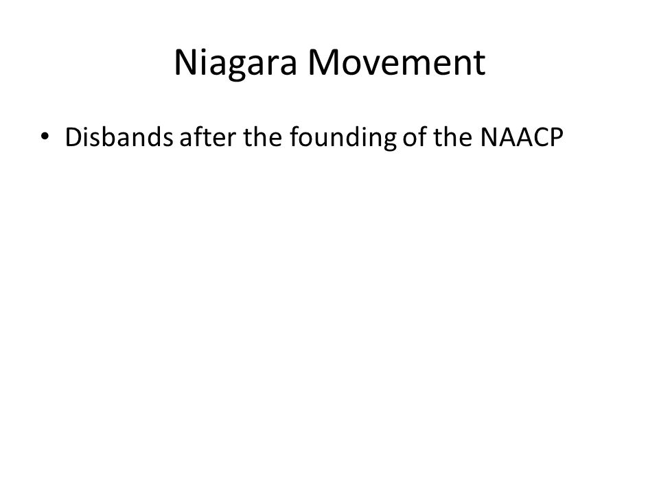 Niagara Movement Disbands after the founding of the NAACP