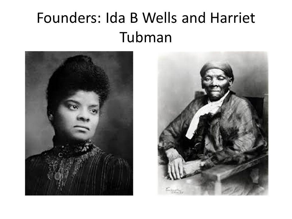 Founders: Ida B Wells and Harriet Tubman