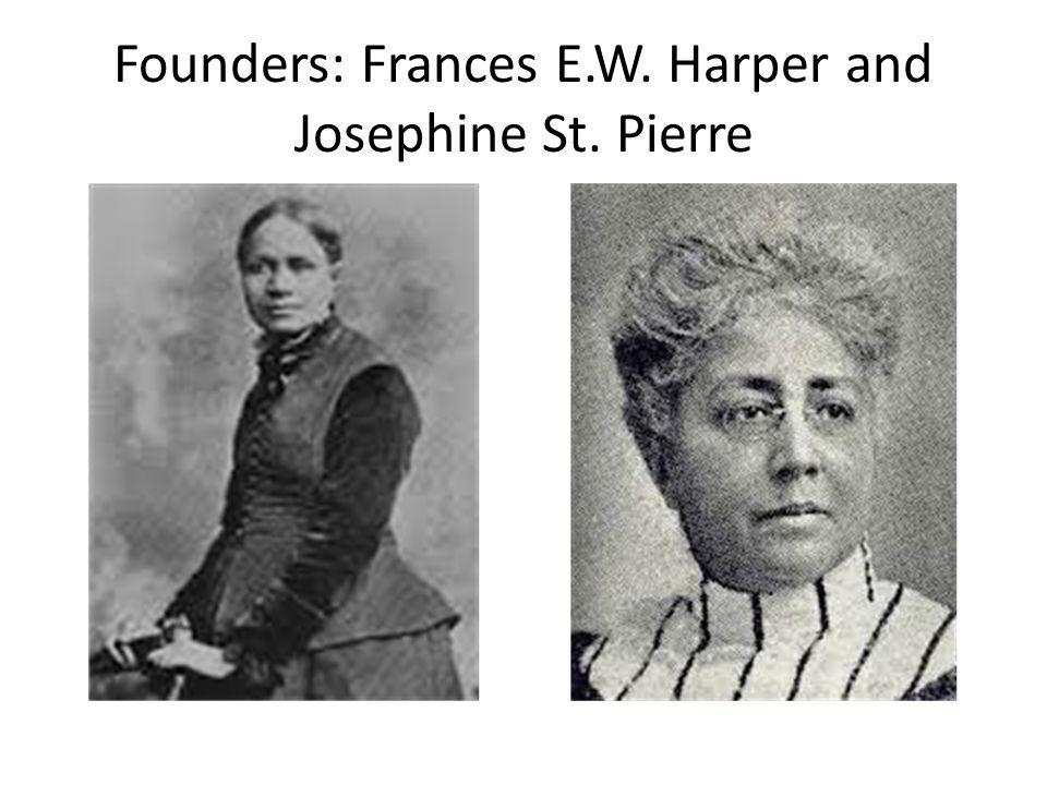 Founders: Frances E.W. Harper and Josephine St. Pierre