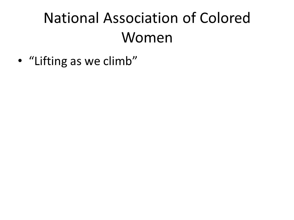 """National Association of Colored Women """"Lifting as we climb"""""""