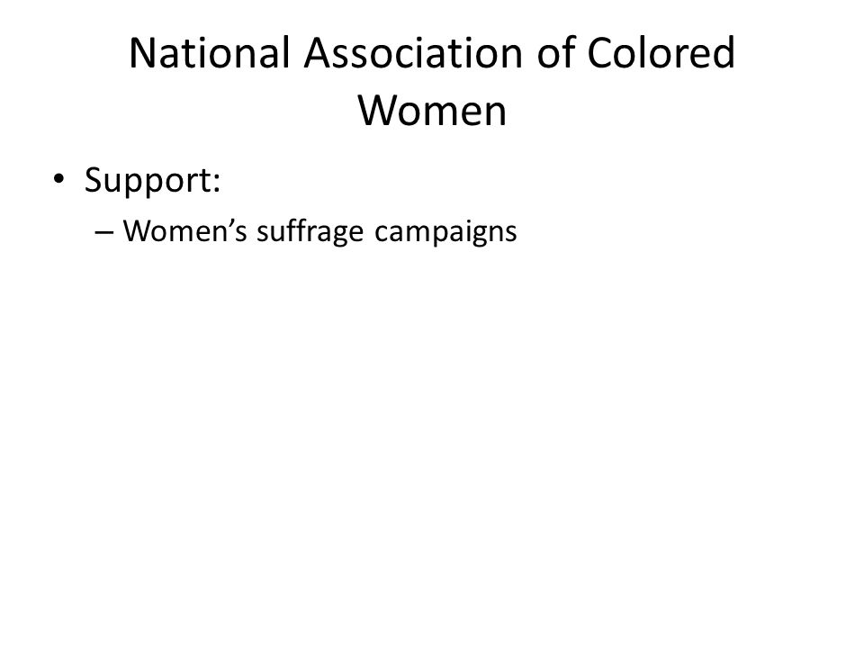 National Association of Colored Women Support: – Women's suffrage campaigns