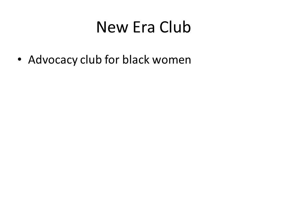 New Era Club Advocacy club for black women