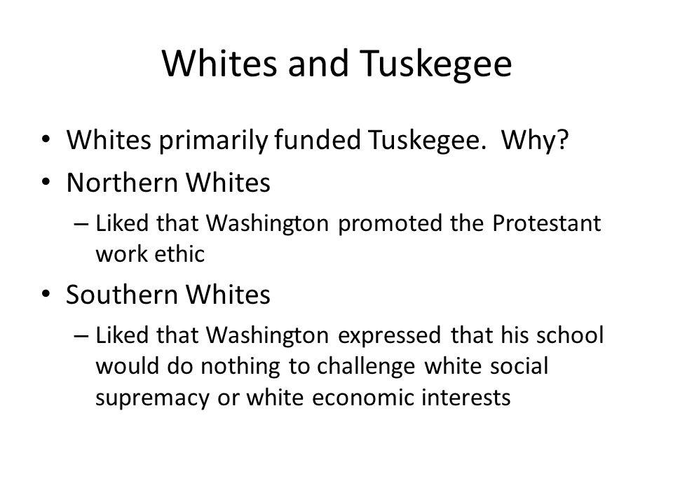 Whites and Tuskegee Whites primarily funded Tuskegee.