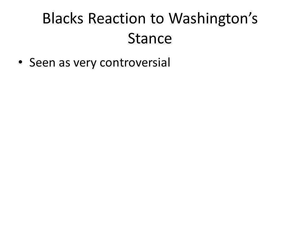 Blacks Reaction to Washington's Stance Seen as very controversial