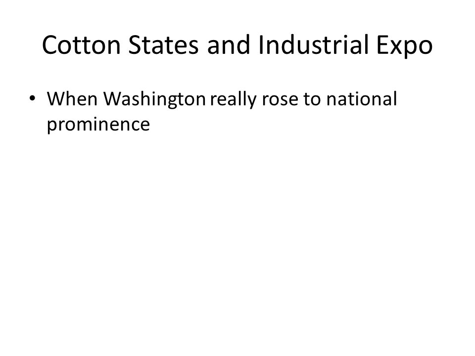 When Washington really rose to national prominence