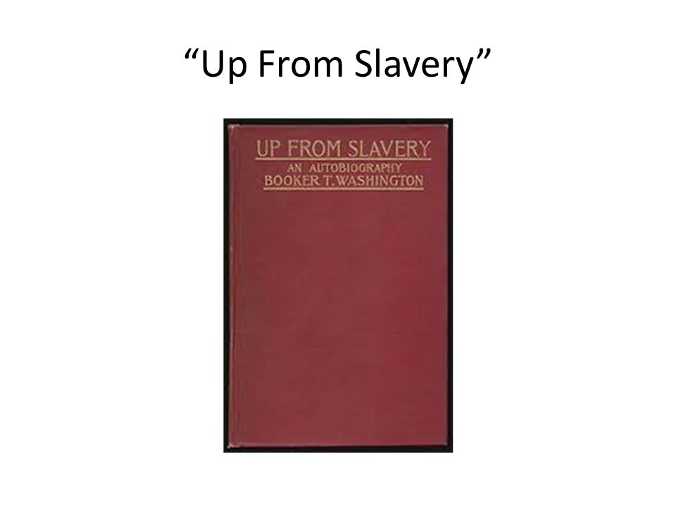 """""""Up From Slavery"""""""