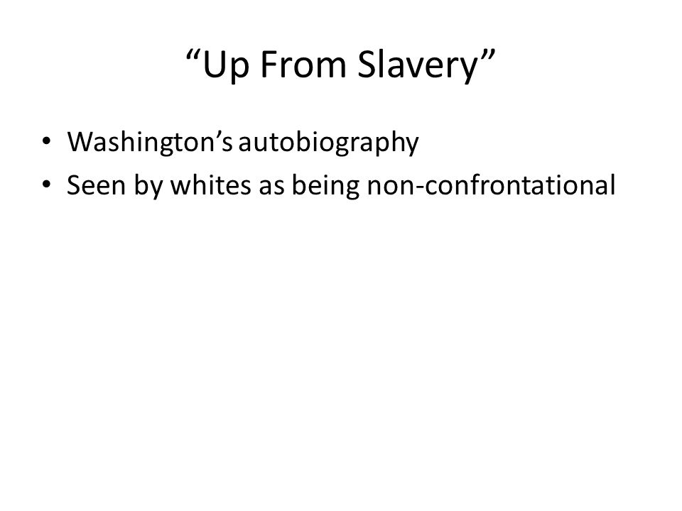 Washington's autobiography Seen by whites as being non-confrontational