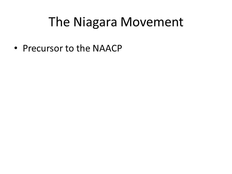 The Niagara Movement Precursor to the NAACP