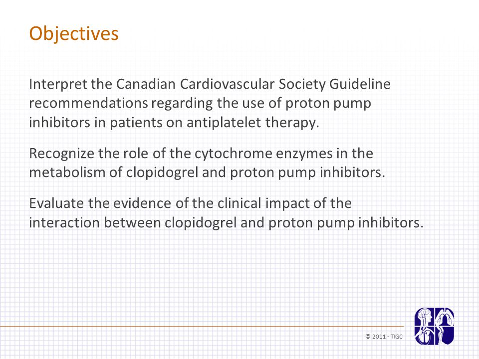 Objectives Interpret the Canadian Cardiovascular Society Guideline recommendations regarding the use of proton pump inhibitors in patients on antiplatelet therapy.