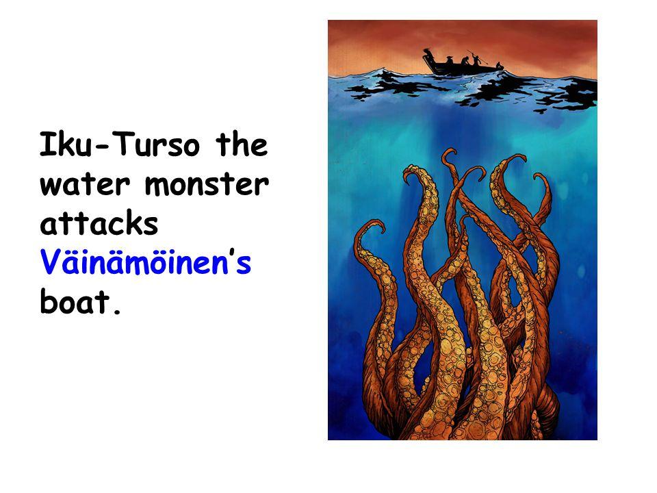 Iku-Turso the water monster attacks Väinämöinen's boat.