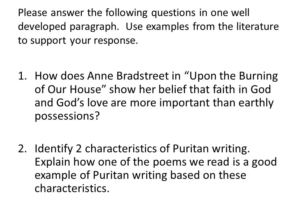 Please answer the following questions in one well developed paragraph.