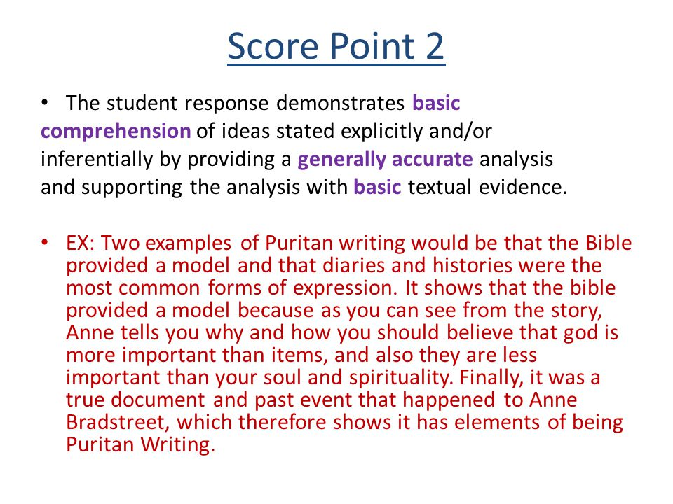 Score Point 2 The student response demonstrates basic comprehension of ideas stated explicitly and/or inferentially by providing a generally accurate analysis and supporting the analysis with basic textual evidence.