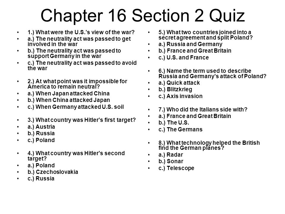 Chapter 16 Section 2 Quiz 1.) What were the U.S.'s view of the war.