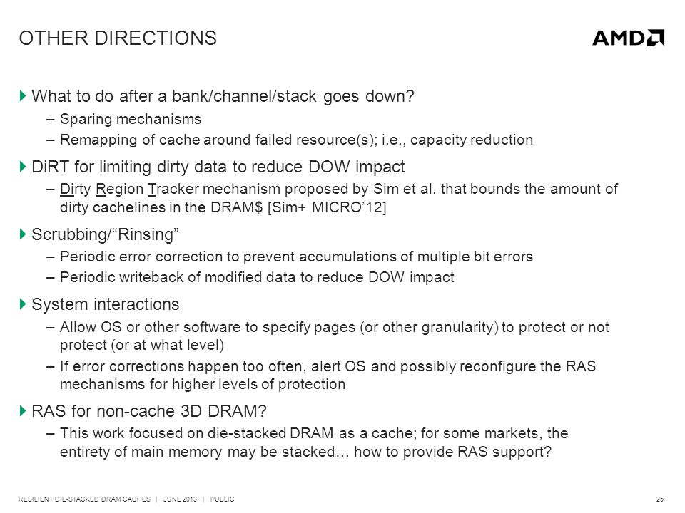 25RESILIENT DIE-STACKED DRAM CACHES | JUNE 2013 | PUBLIC OTHER DIRECTIONS  What to do after a bank/channel/stack goes down.