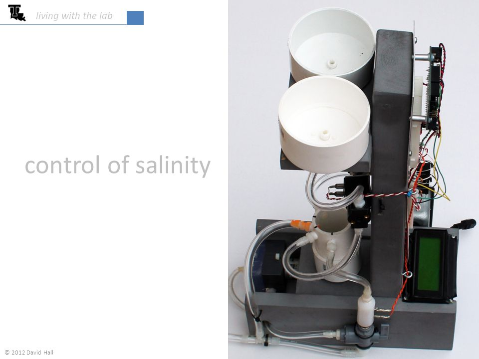 control of salinity living with the lab © 2012 David Hall