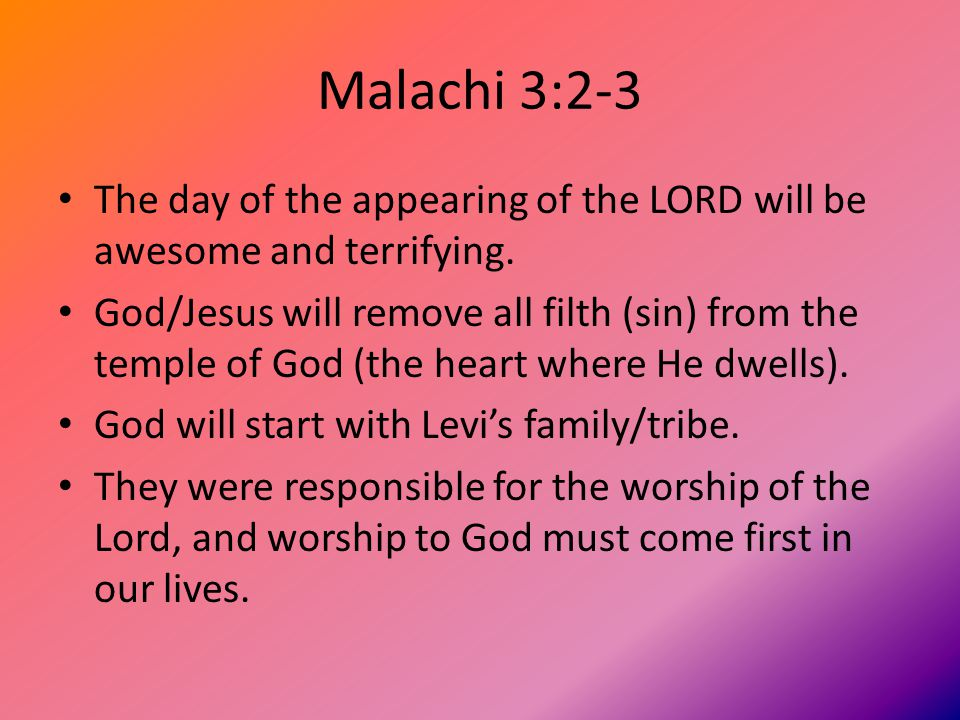 Malachi 3:17-18 God's people will be His and they will serve Him from their hearts and in truth.