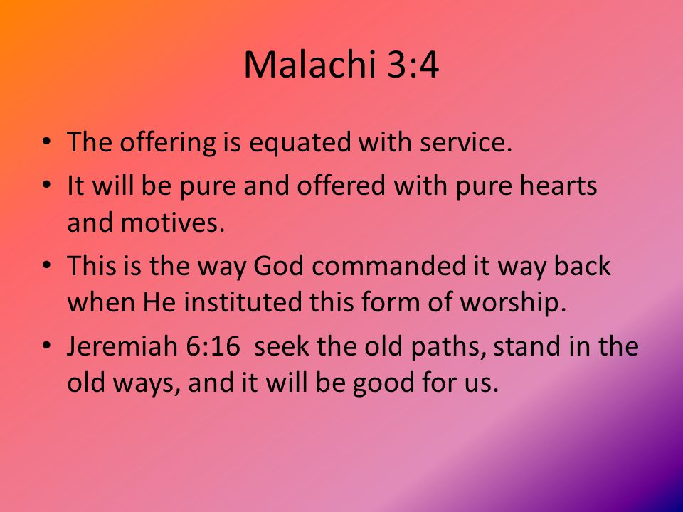 Malachi 3:4 The offering is equated with service.
