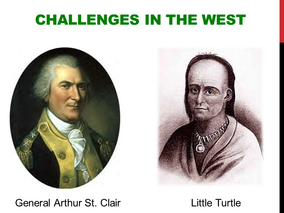 CHALLENGES IN THE WEST Americans hoped an alliance with France would help them achieve full control in the West.