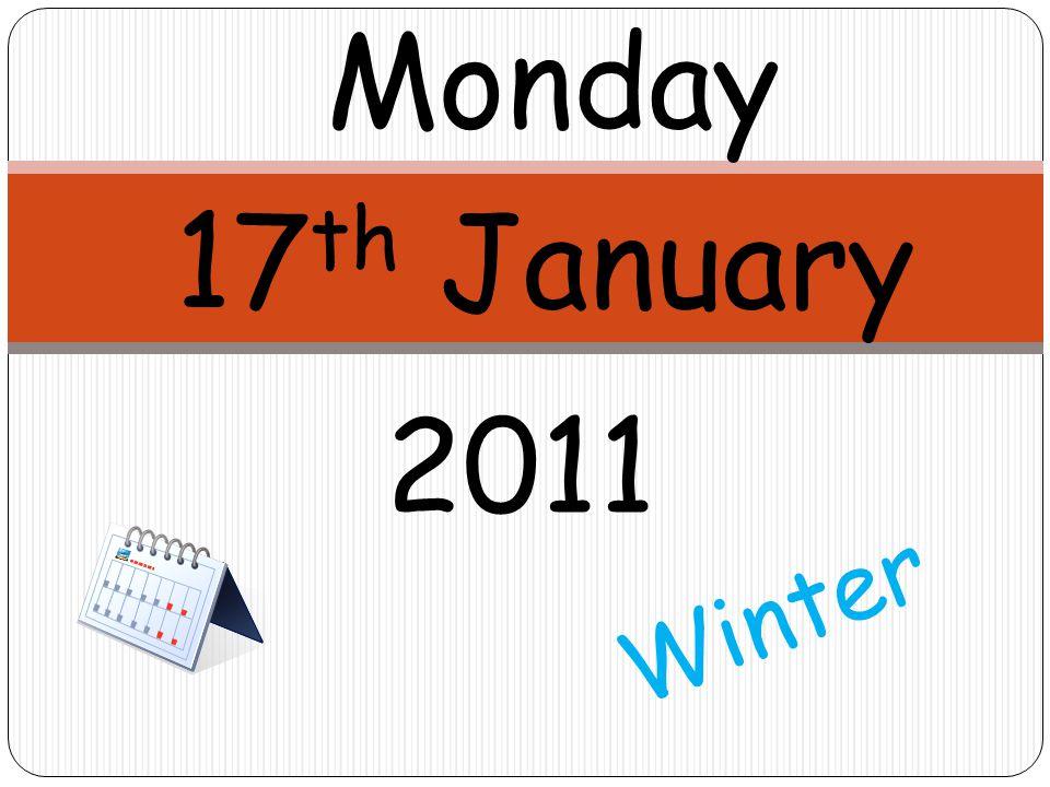 Monday 17 th January Winter