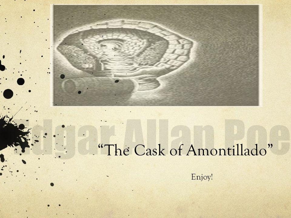 """The Cask of Amontillado"" Enjoy!"