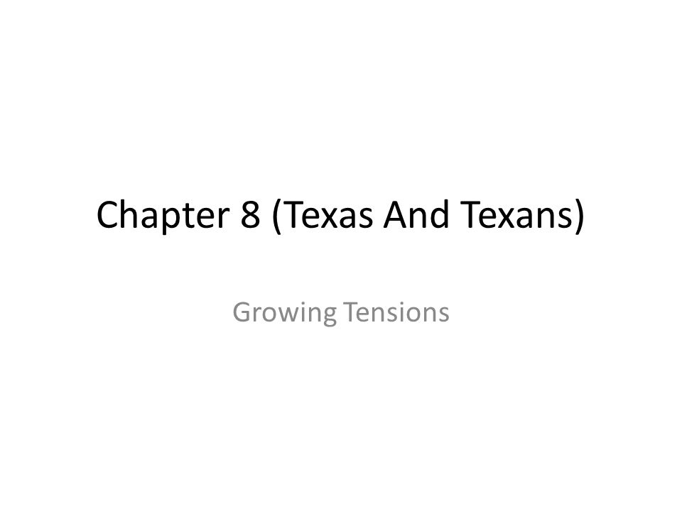 Why It Matters Tensions increased between Texans and Mexican government in the 1820's and 30's.
