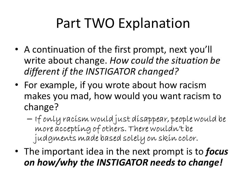Part TWO Explanation A continuation of the first prompt, next you'll write about change.