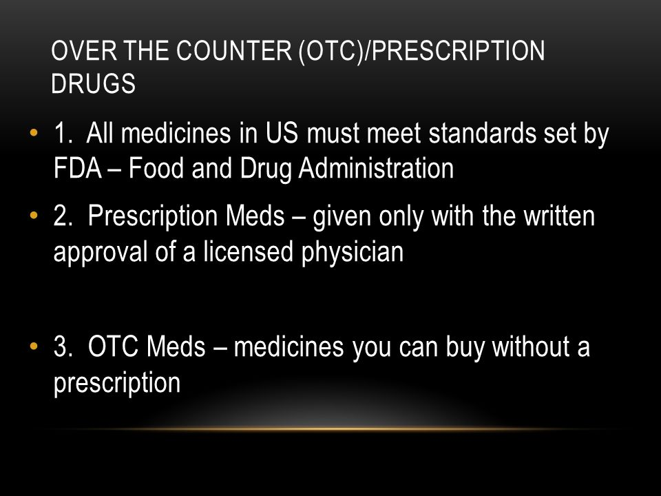 OVER THE COUNTER (OTC)/PRESCRIPTION DRUGS 1.