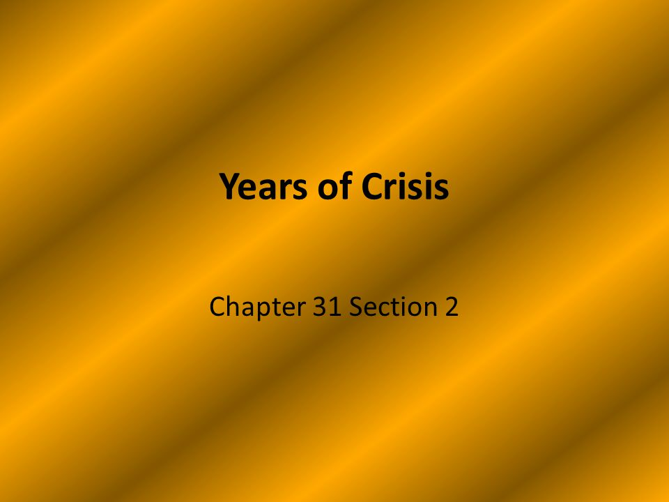 Years of Crisis Chapter 31 Section 2