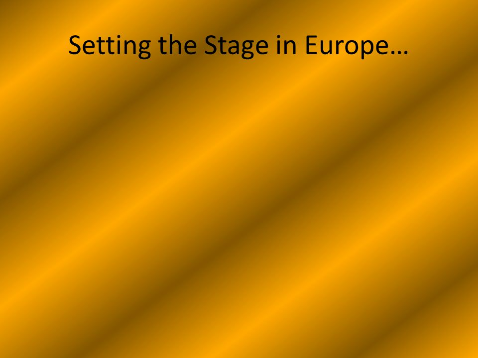 Setting the Stage in Europe…