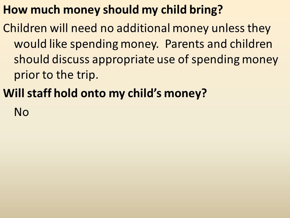 How much money should my child bring.