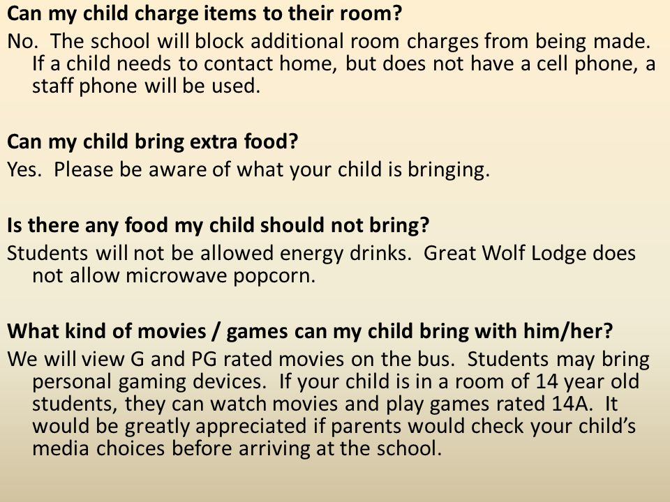 Can my child charge items to their room. No.