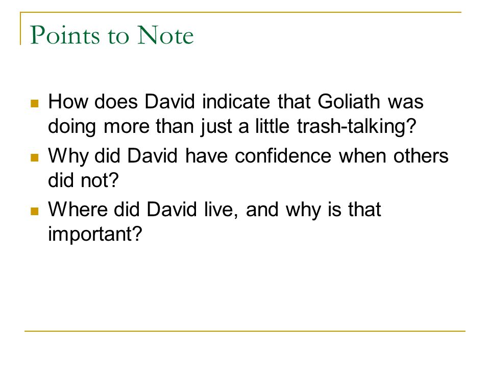 Points to Note How does David indicate that Goliath was doing more than just a little trash-talking.