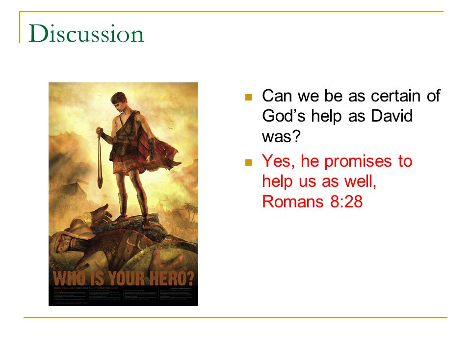 Discussion Can we be as certain of God ' s help as David was.