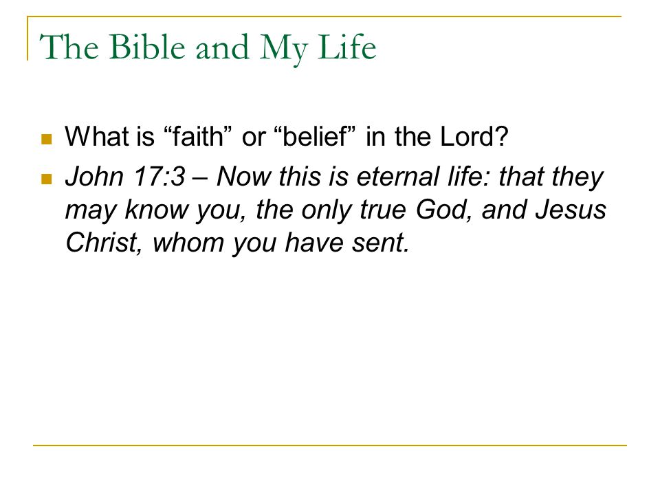The Bible and My Life What is faith or belief in the Lord.