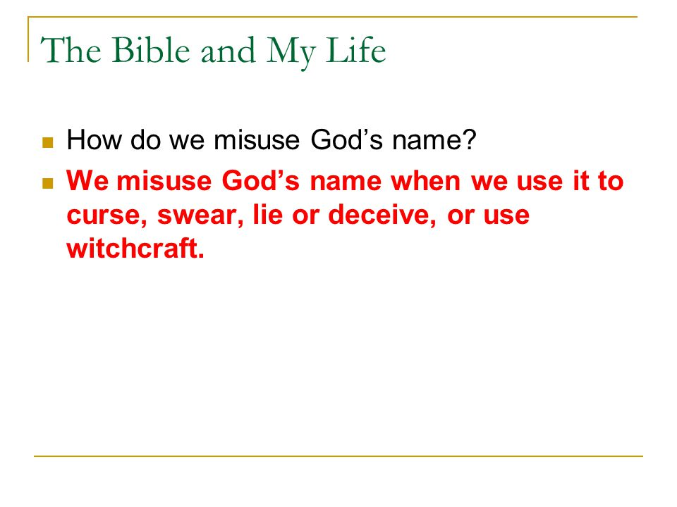 The Bible and My Life How do we misuse God's name.