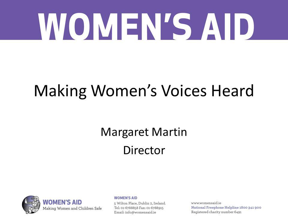 Making Women's Voices Heard Margaret Martin Director